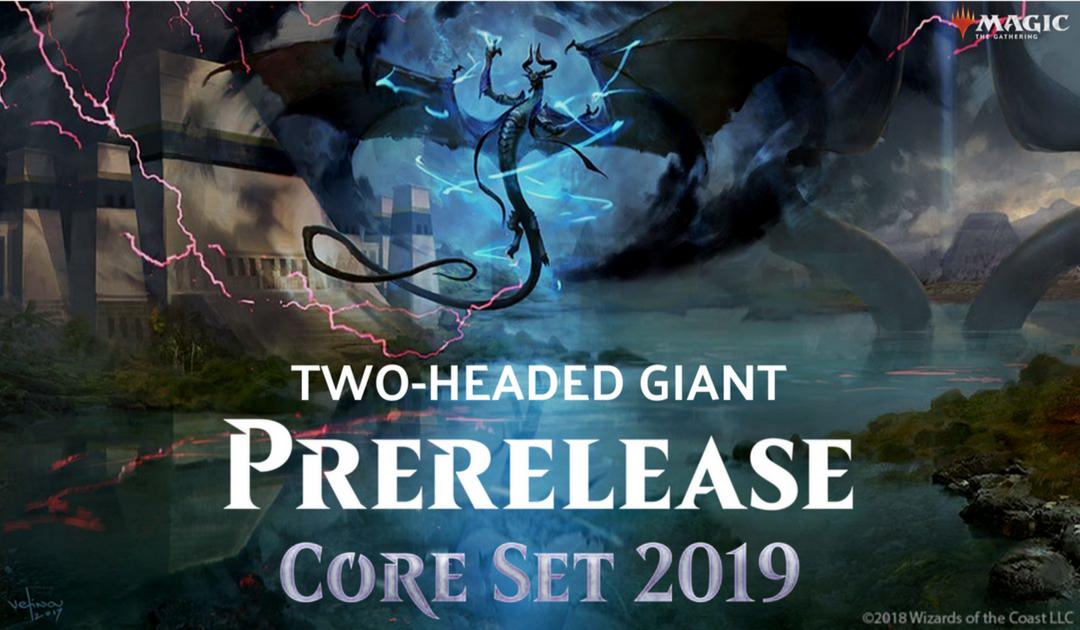 MtG: Core 2019 Two-Headed Giant Prerelease