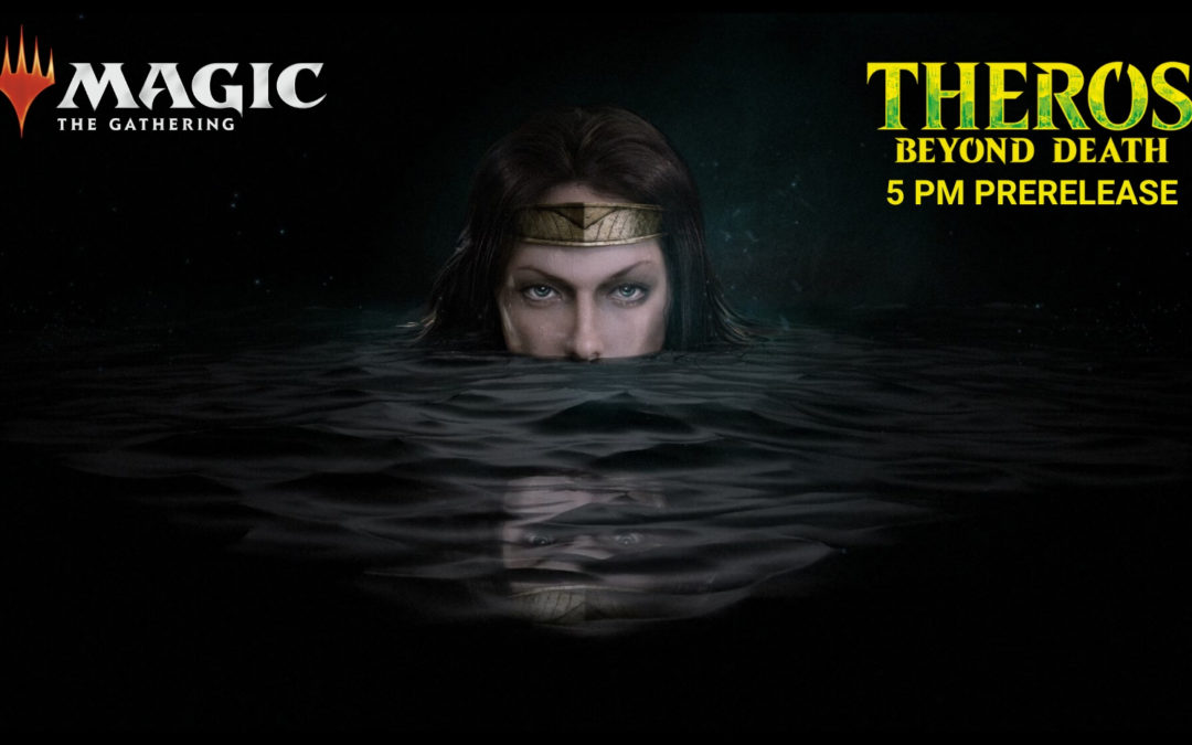 MtG: Theros Beyond Death 5 PM Prerelease